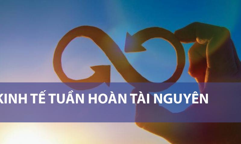 Hoàn thiện Pháp luật về Quản lý Rác thải nhựa hướng tới Phát triển Kinh tế tuần hoàn tài nguyên ở Việt Nam